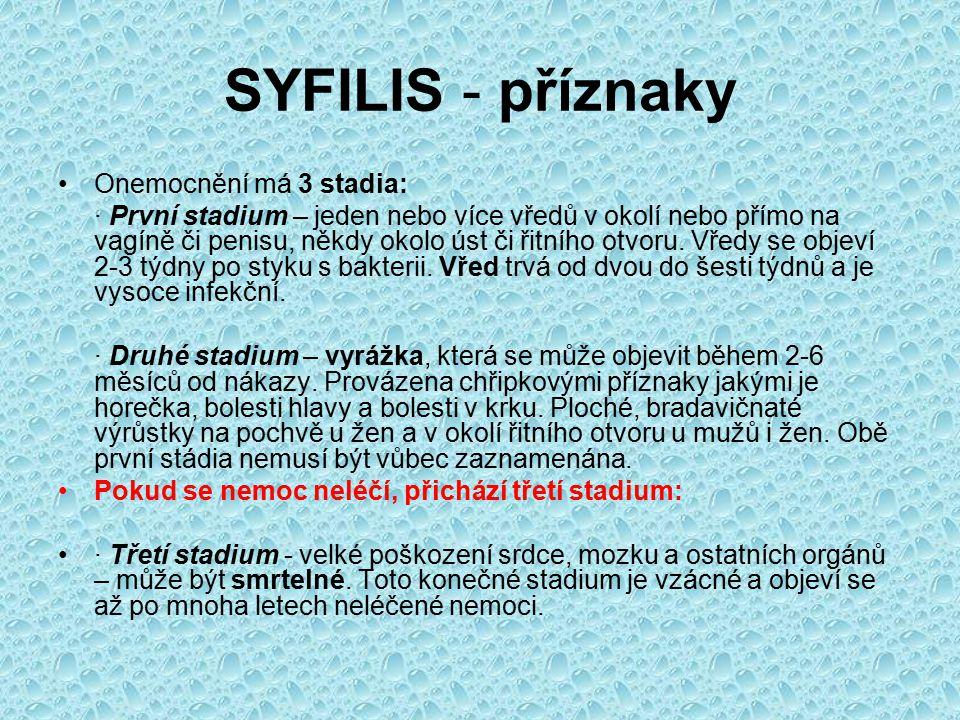 SYFILIS - příznaky Onemocnění má 3 stadia: