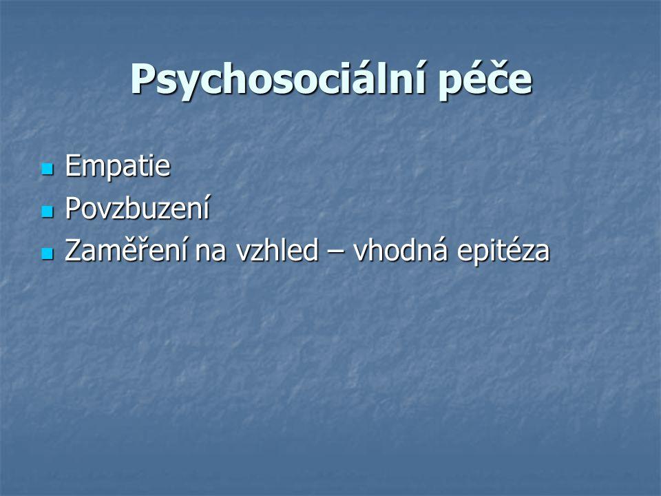 Psychosociální péče Empatie Povzbuzení