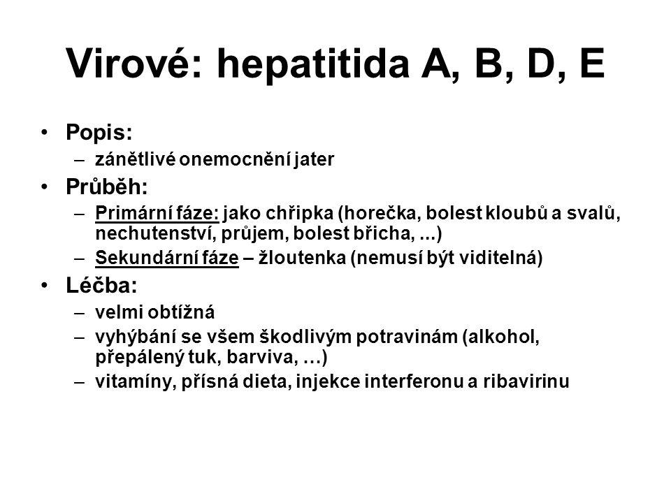 Virové: hepatitida A, B, D, E