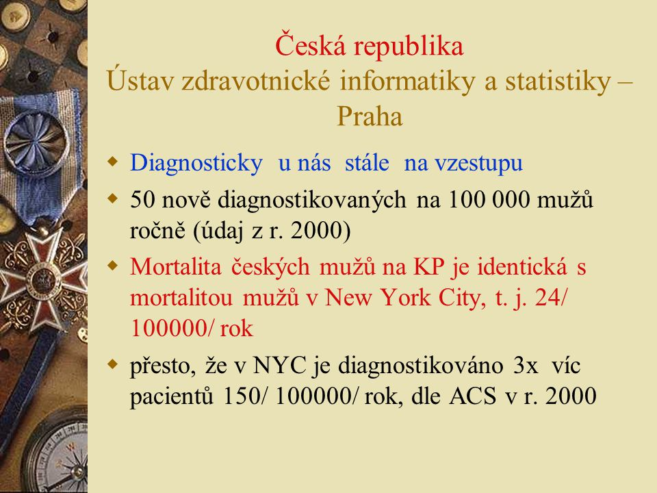 Česká republika Ústav zdravotnické informatiky a statistiky – Praha