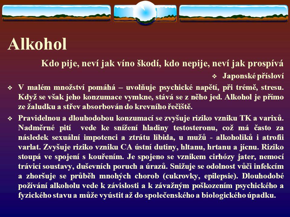 Alkohol Kdo pije, neví jak víno škodí, kdo nepije, neví jak prospívá