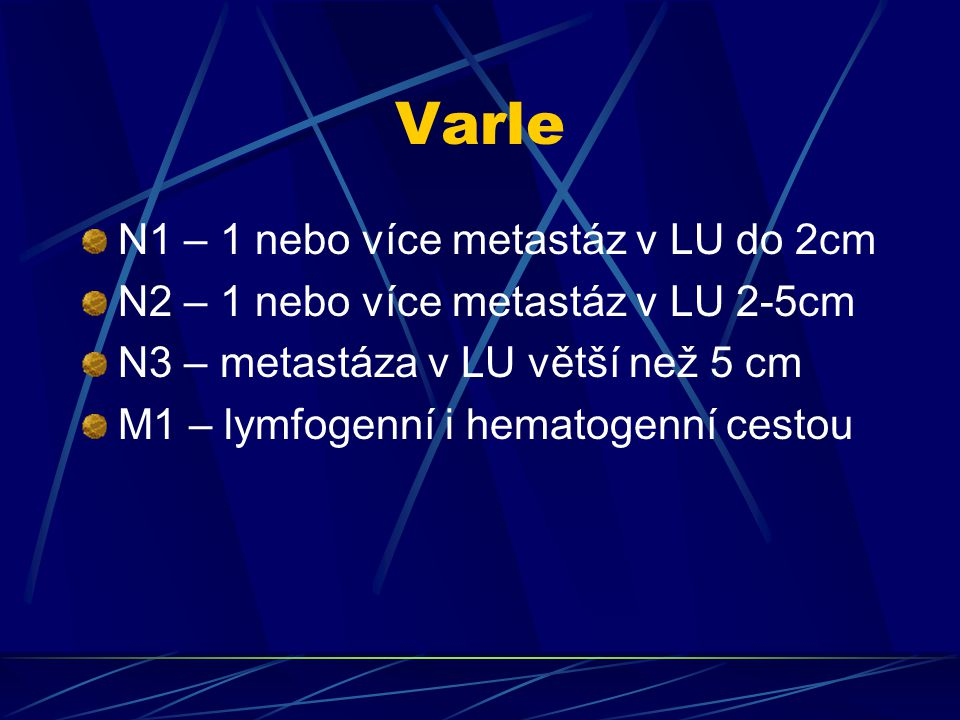 Varle N1 – 1 nebo více metastáz v LU do 2cm