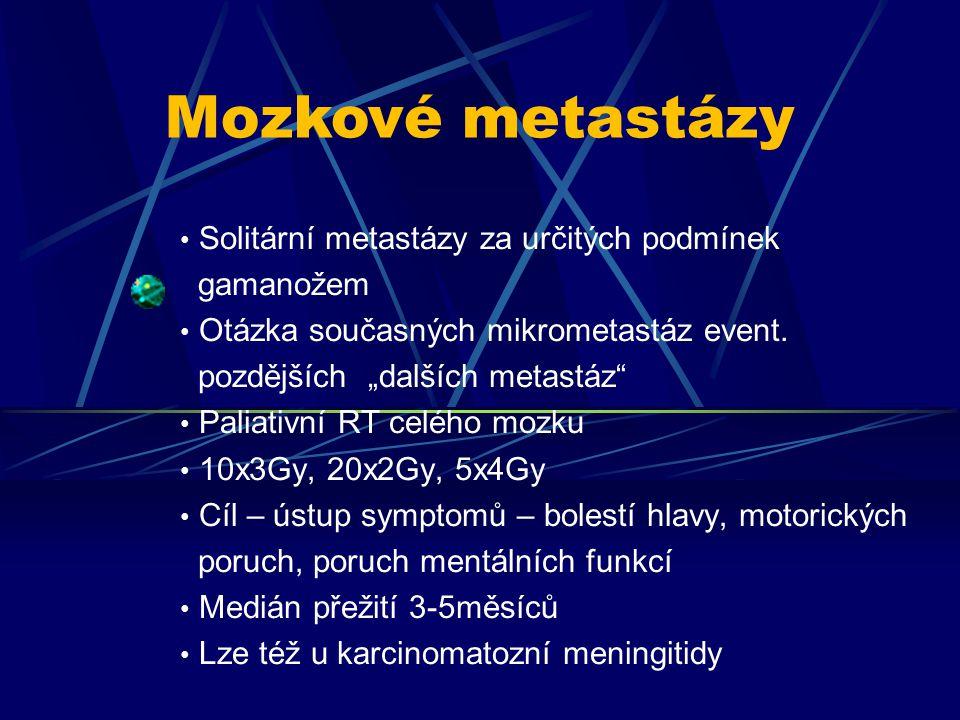 Mozkové metastázy Solitární metastázy za určitých podmínek gamanožem