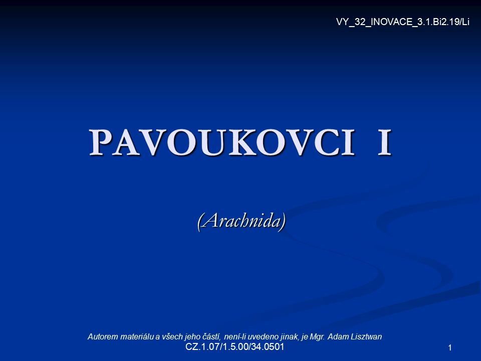 PAVOUKOVCI I (Arachnida) VY_32_INOVACE_3.1.Bi2.19/Li