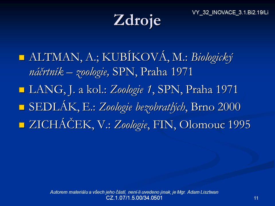 Zdroje VY_32_INOVACE_3.1.Bi2.19/Li. ALTMAN, A.; KUBÍKOVÁ, M.: Biologický náčrtník – zoologie, SPN, Praha 1971.