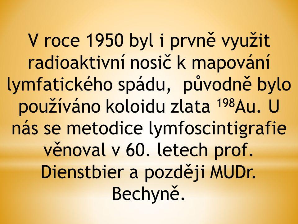 V roce 1950 byl i prvně využit radioaktivní nosič k mapování lymfatického spádu, původně bylo používáno koloidu zlata 198Au.