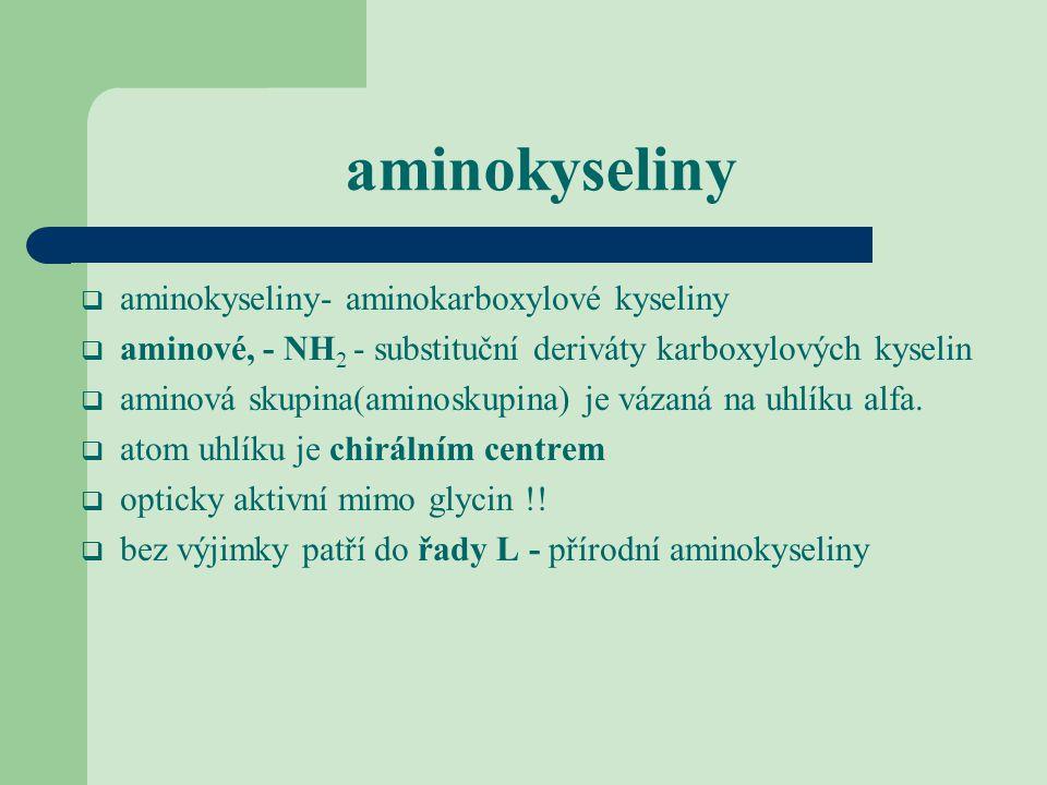 aminokyseliny aminokyseliny- aminokarboxylové kyseliny