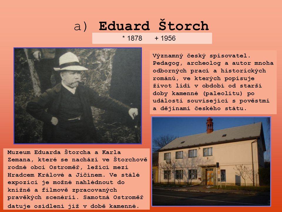 a) Eduard Štorch * 1878 + 1956.