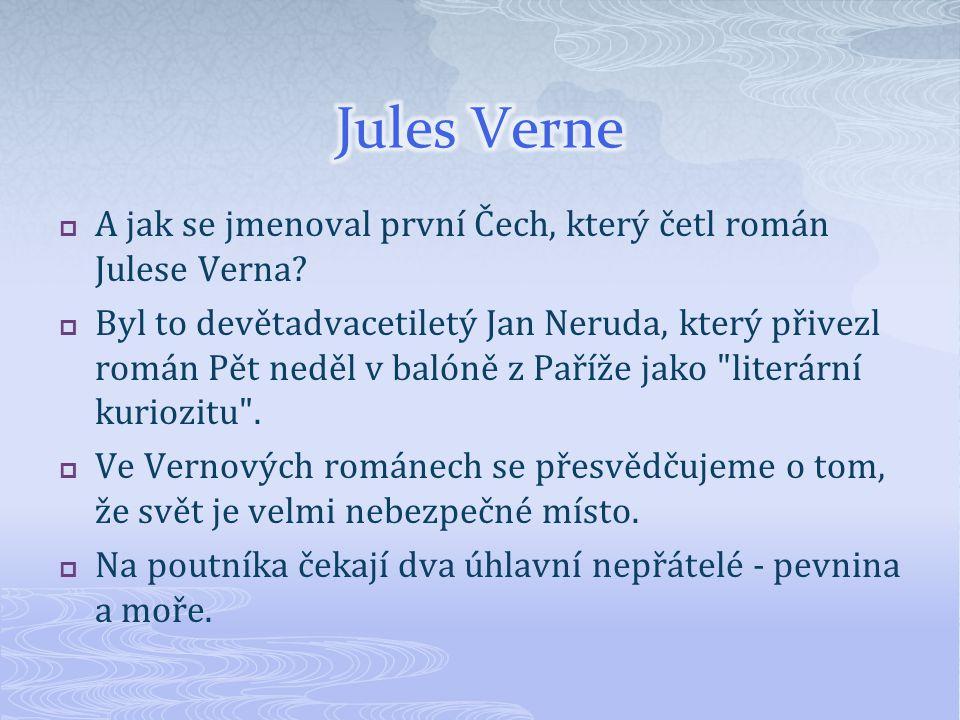 Jules Verne A jak se jmenoval první Čech, který četl román Julese Verna