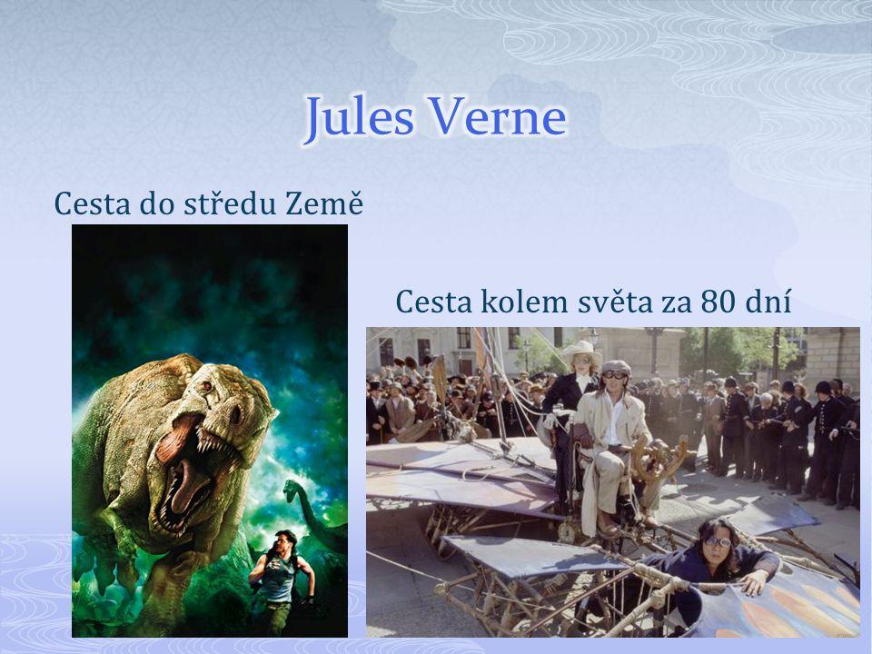 Jules Verne Cesta do středu Země Cesta kolem světa za 80 dní