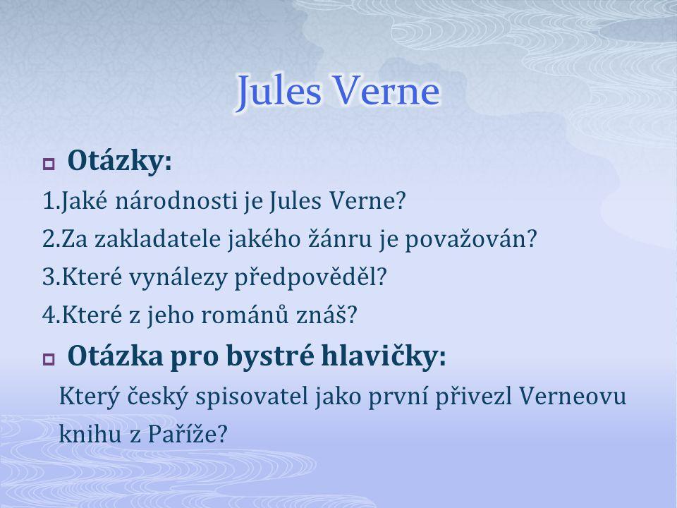 Jules Verne Otázky: Otázka pro bystré hlavičky: