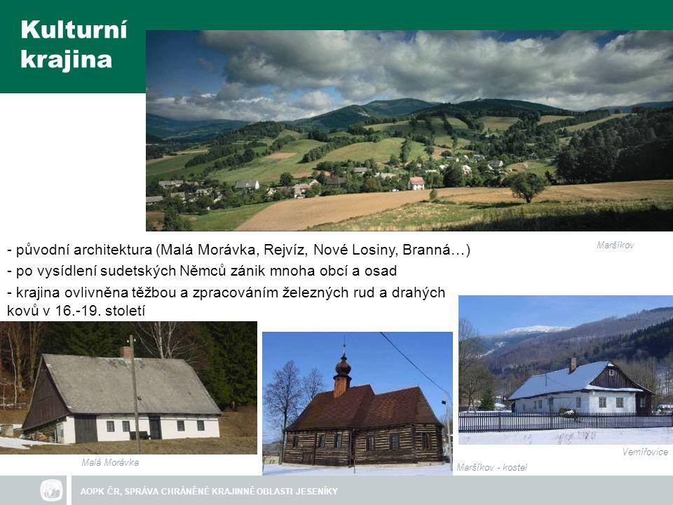 Kulturní krajina - původní architektura (Malá Morávka, Rejvíz, Nové Losiny, Branná…) po vysídlení sudetských Němců zánik mnoha obcí a osad.