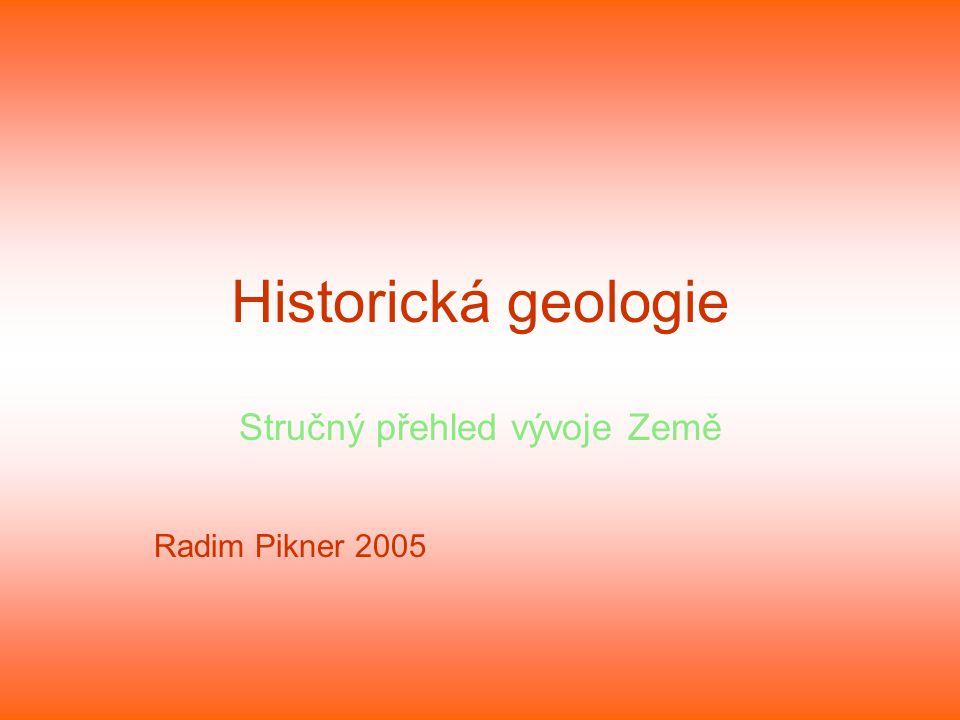Stručný přehled vývoje Země Radim Pikner 2005