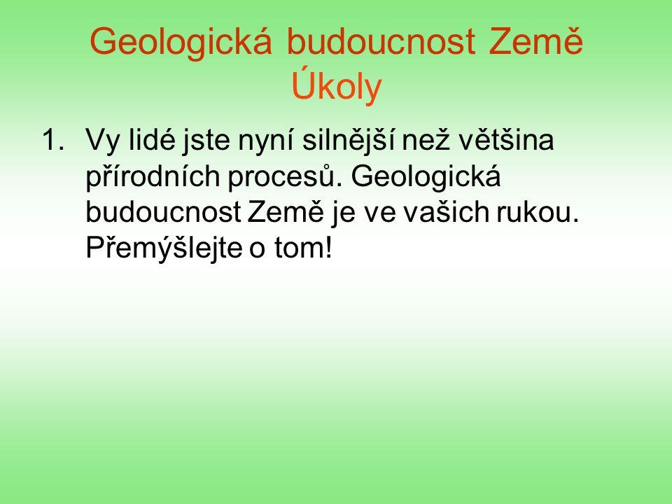 Geologická budoucnost Země Úkoly