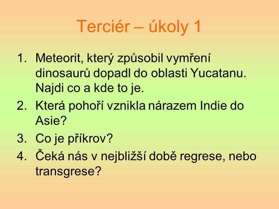 Terciér – úkoly 1 Meteorit, který způsobil vymření dinosaurů dopadl do oblasti Yucatanu. Najdi co a kde to je.
