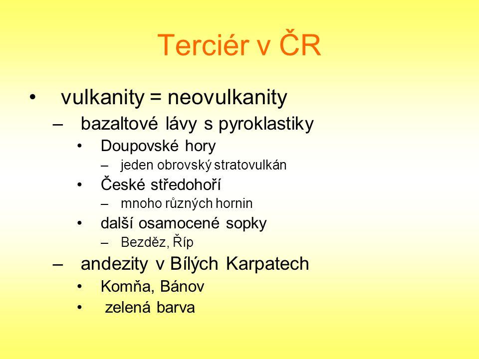 Terciér v ČR vulkanity = neovulkanity bazaltové lávy s pyroklastiky