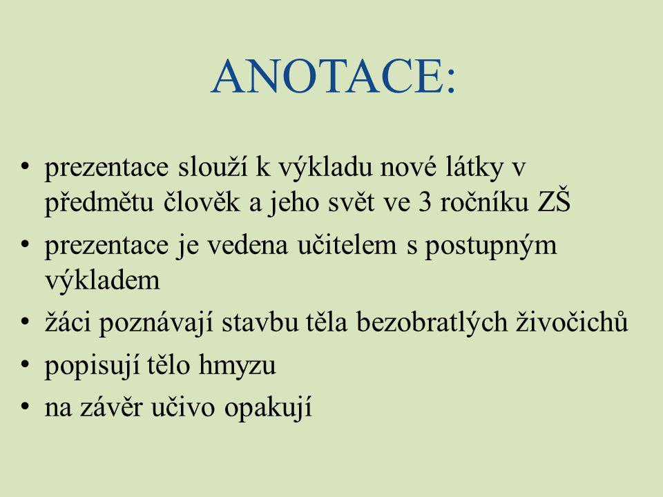 ANOTACE: prezentace slouží k výkladu nové látky v předmětu člověk a jeho svět ve 3 ročníku ZŠ.