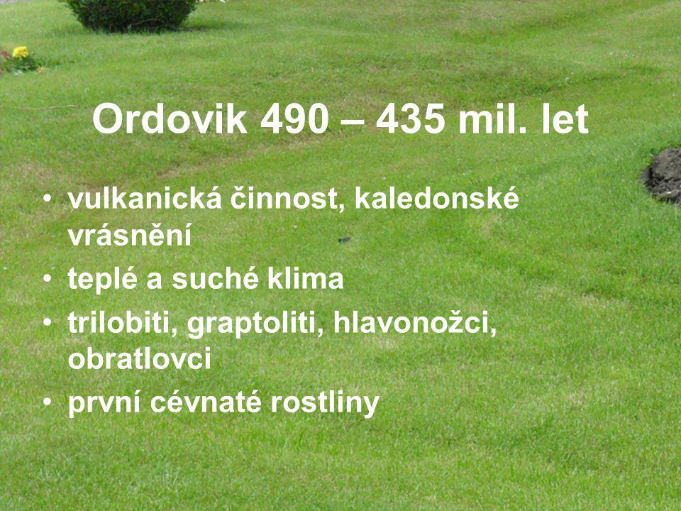 Ordovik 490 – 435 mil. let vulkanická činnost, kaledonské vrásnění