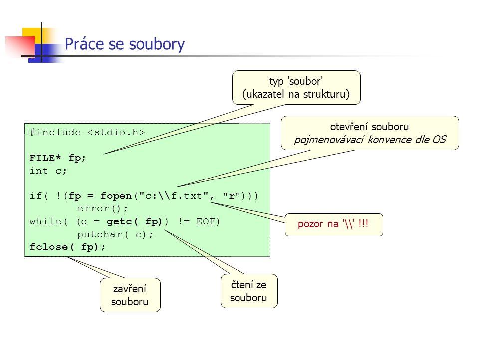 Práce se soubory typ soubor (ukazatel na strukturu) otevření souboru