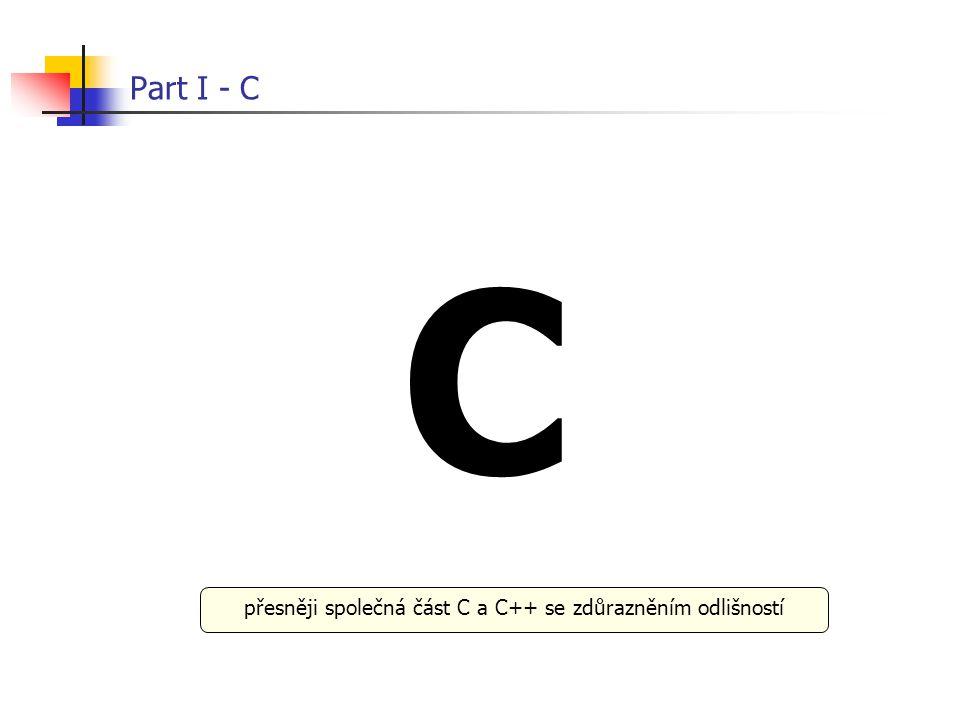 přesněji společná část C a C++ se zdůrazněním odlišností