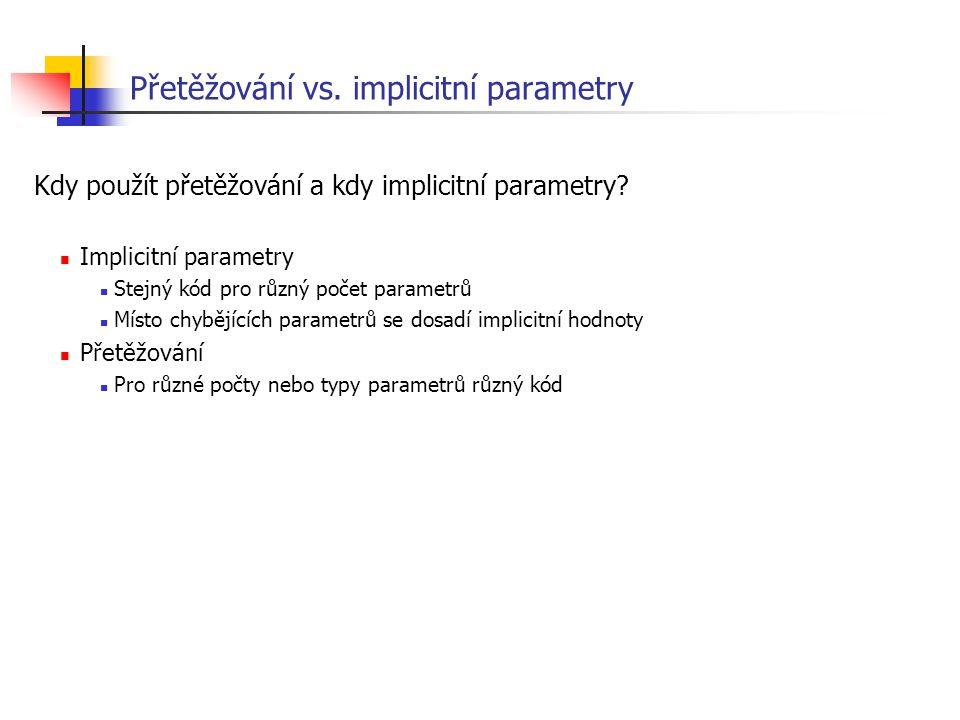 Přetěžování vs. implicitní parametry