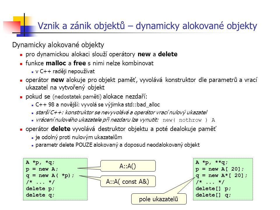 Vznik a zánik objektů – dynamicky alokované objekty