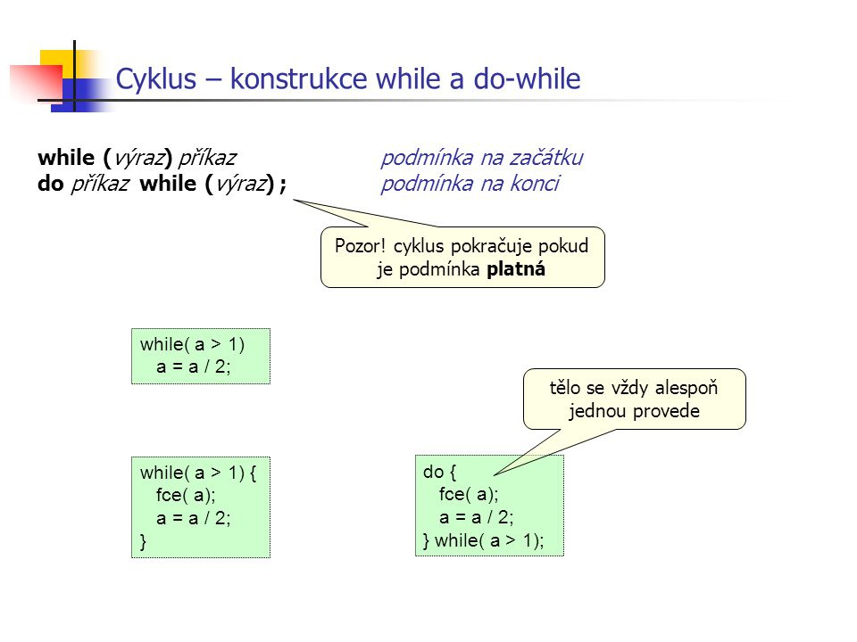 Cyklus – konstrukce while a do-while