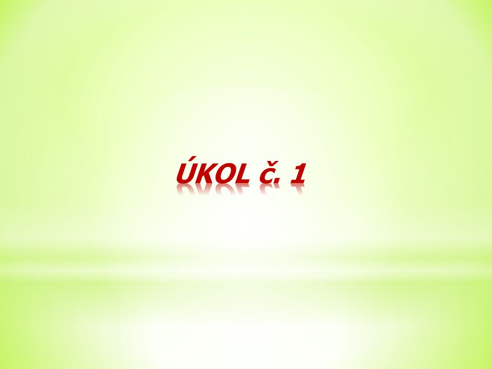 ÚKOL č. 1