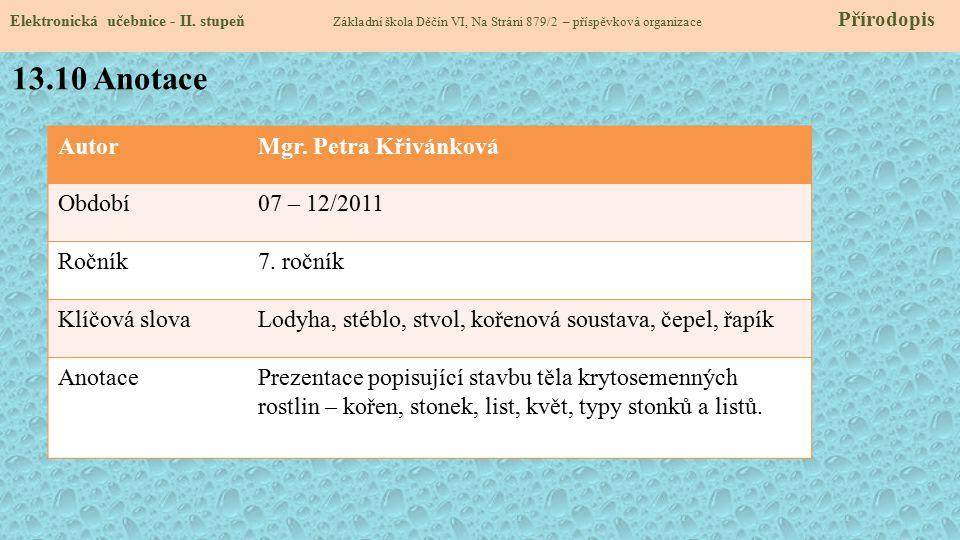 13.10 Anotace Autor Mgr. Petra Křivánková Období 07 – 12/2011 Ročník