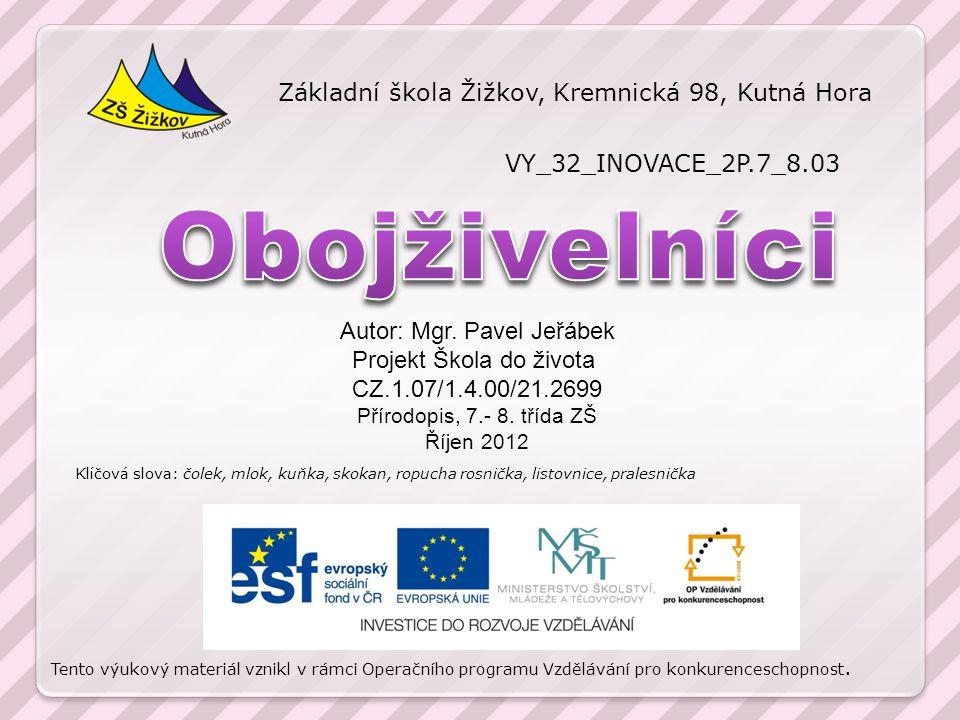 Obojživelníci Základní škola Žižkov, Kremnická 98, Kutná Hora