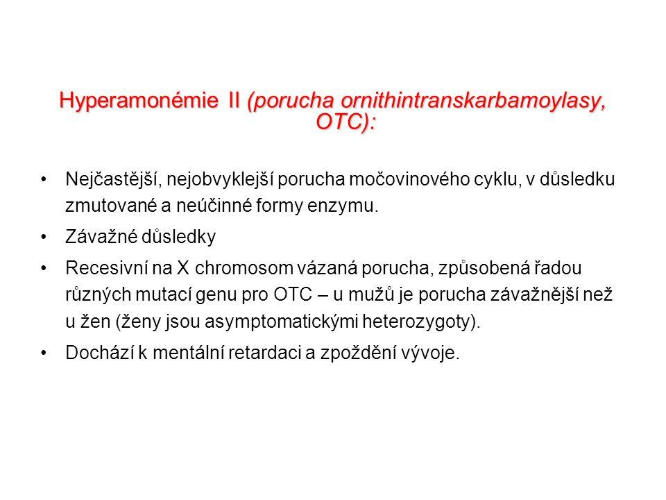 Hyperamonémie II (porucha ornithintranskarbamoylasy, OTC):
