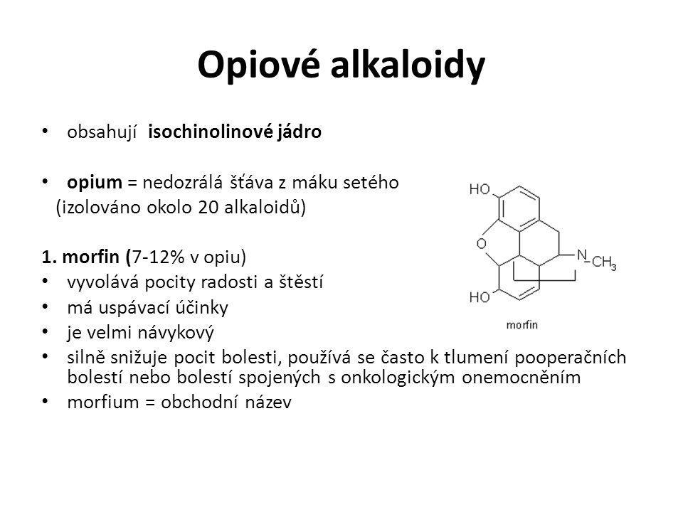 Opiové alkaloidy obsahují isochinolinové jádro