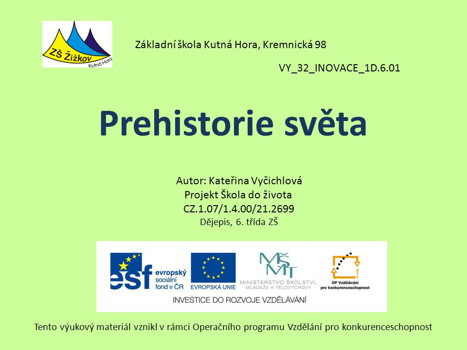 Prehistorie světa Základní škola Kutná Hora, Kremnická 98