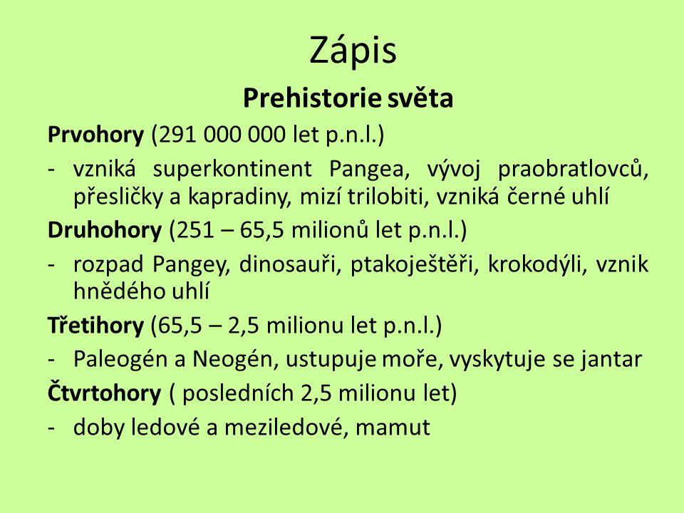 Zápis Prehistorie světa Prvohory (291 000 000 let p.n.l.)