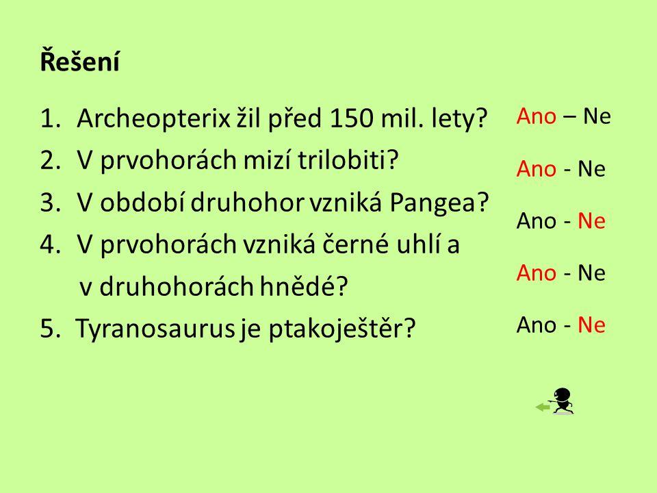 Archeopterix žil před 150 mil. lety V prvohorách mizí trilobiti