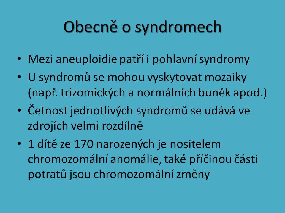 Obecně o syndromech Mezi aneuploidie patří i pohlavní syndromy