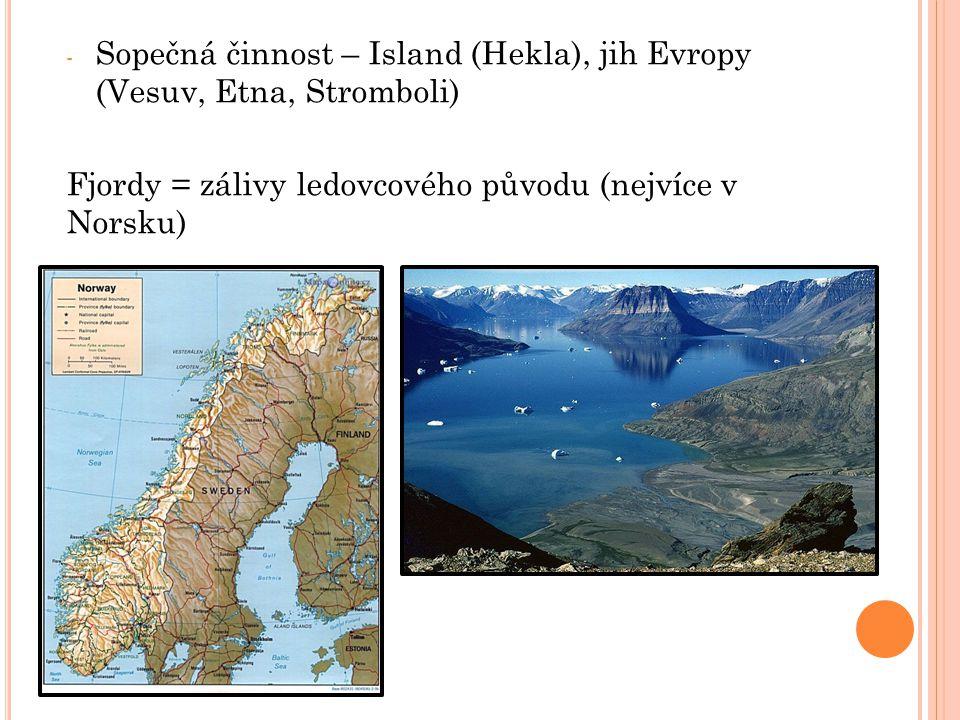 Sopečná činnost – Island (Hekla), jih Evropy (Vesuv, Etna, Stromboli)