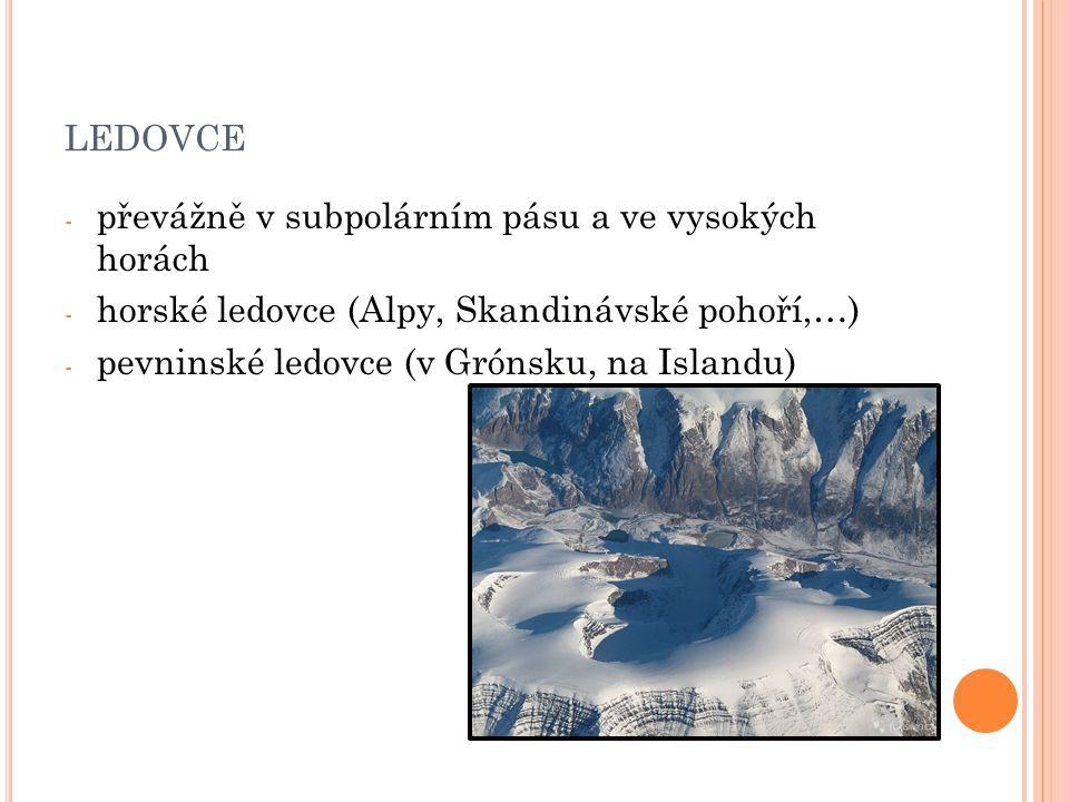ledovce převážně v subpolárním pásu a ve vysokých horách