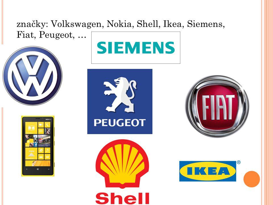 značky: Volkswagen, Nokia, Shell, Ikea, Siemens, Fiat, Peugeot, …