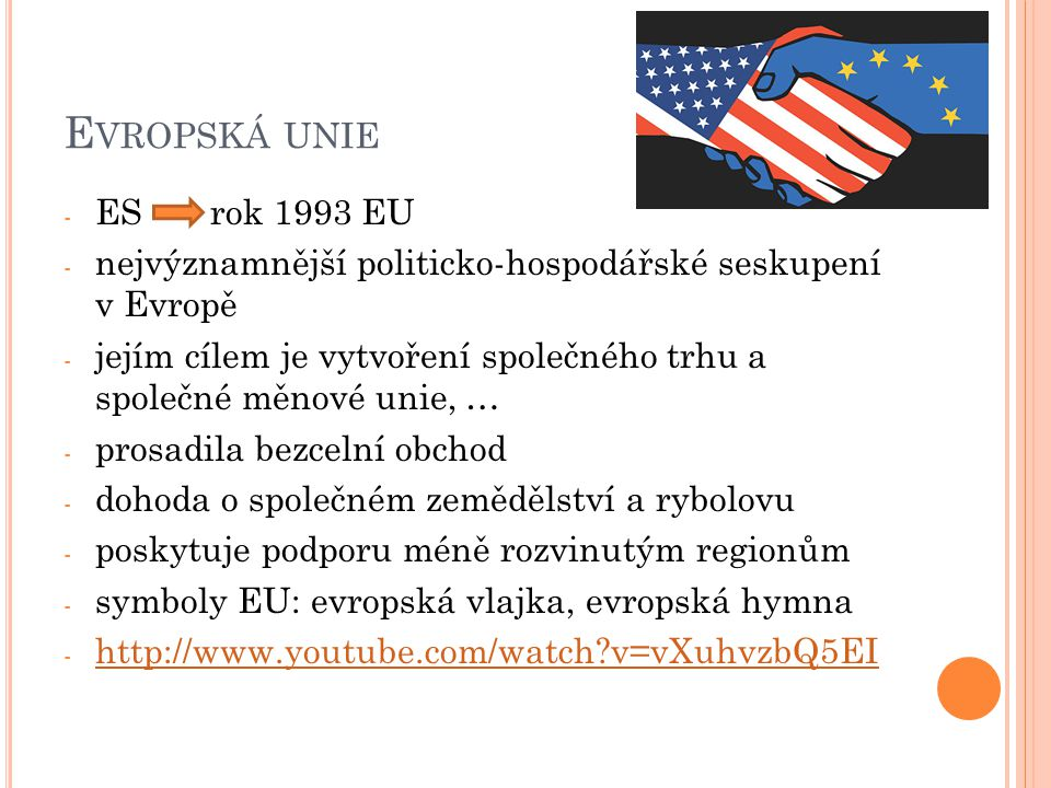 Evropská unie ES rok 1993 EU. nejvýznamnější politicko-hospodářské seskupení v Evropě.