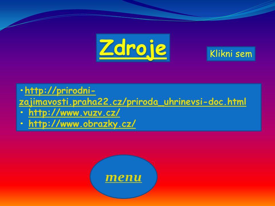 Zdroje Klikni sem. •http://prirodni-zajimavosti.praha22.cz/priroda_uhrinevsi-doc.html. • http://www.vuzv.cz/ • http://www.obrazky.cz/