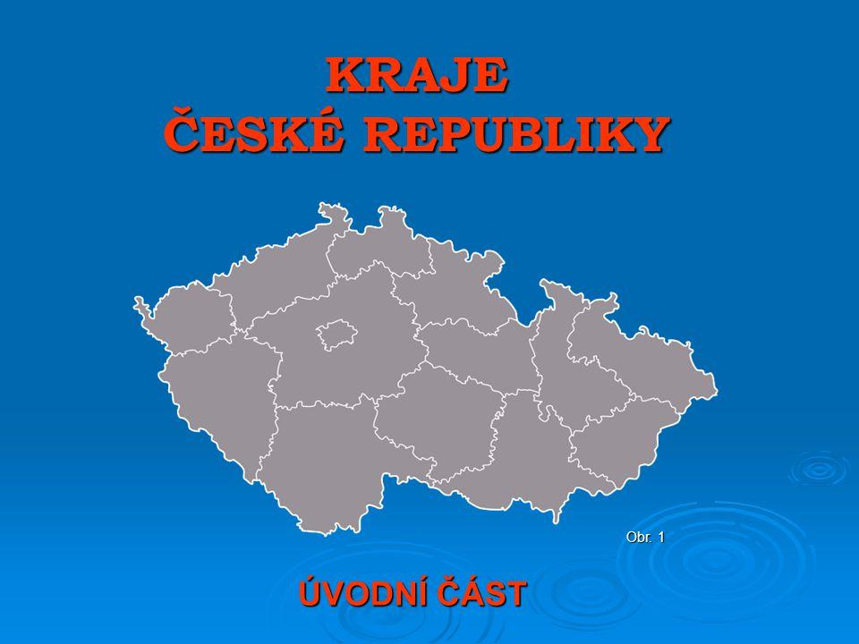 KRAJE ČESKÉ REPUBLIKY Obr. 1 ÚVODNÍ ČÁST