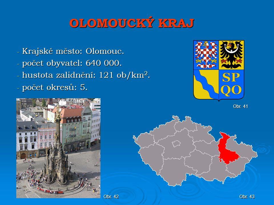 OLOMOUCKÝ KRAJ Krajské město: Olomouc. počet obyvatel: 640 000.