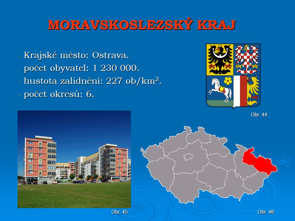 MORAVSKOSLEZSKÝ KRAJ Krajské město: Ostrava.
