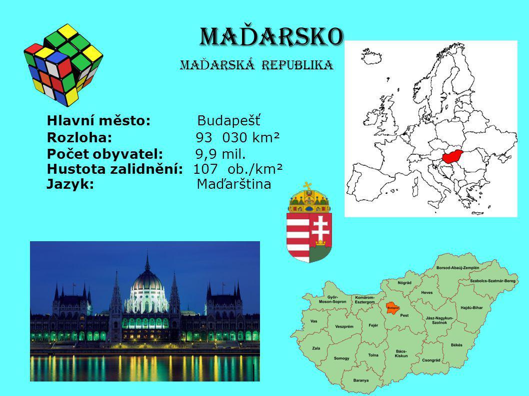 MAĎARSKO MaĎarská republika Hlavní město: Budapešť Rozloha: 93 030 km²