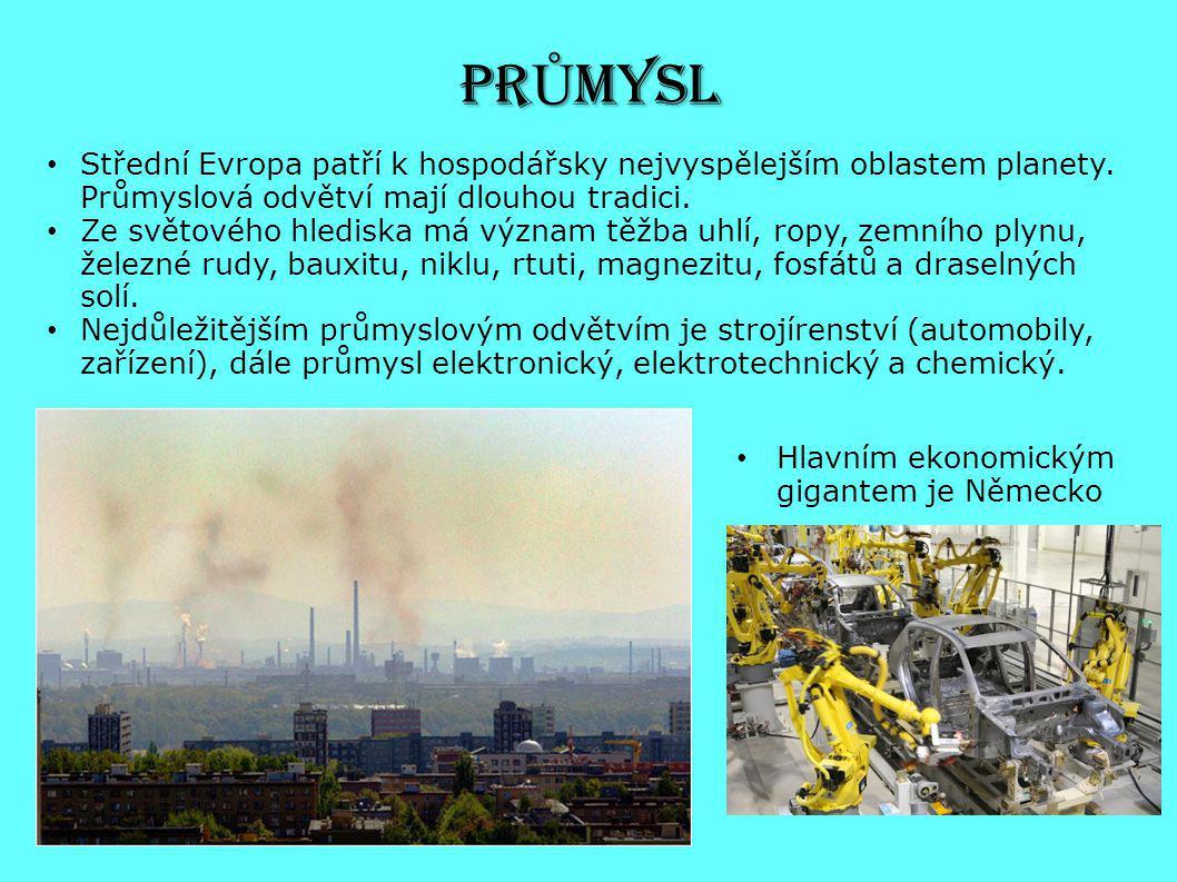 PRŮMYSL Střední Evropa patří k hospodářsky nejvyspělejším oblastem planety. Průmyslová odvětví mají dlouhou tradici.