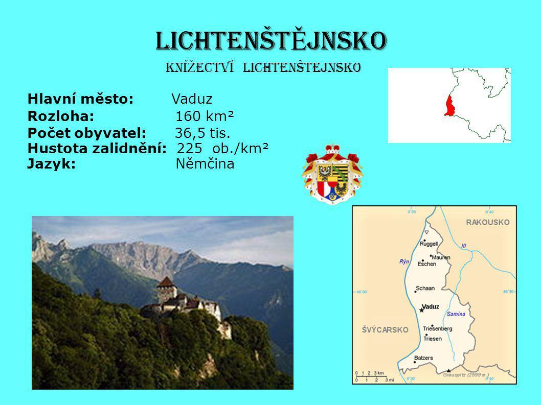 LICHTENŠTĚJNSKO KníŽectví Lichtenštejnsko Hlavní město: Vaduz