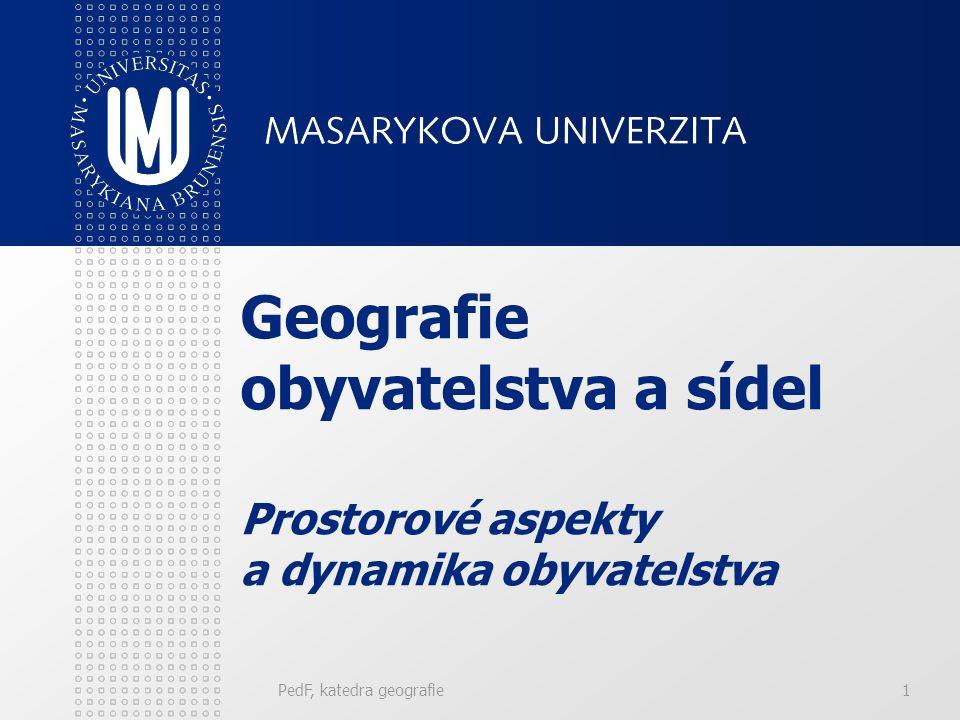 Geografie obyvatelstva a sídel Prostorové aspekty a dynamika obyvatelstva