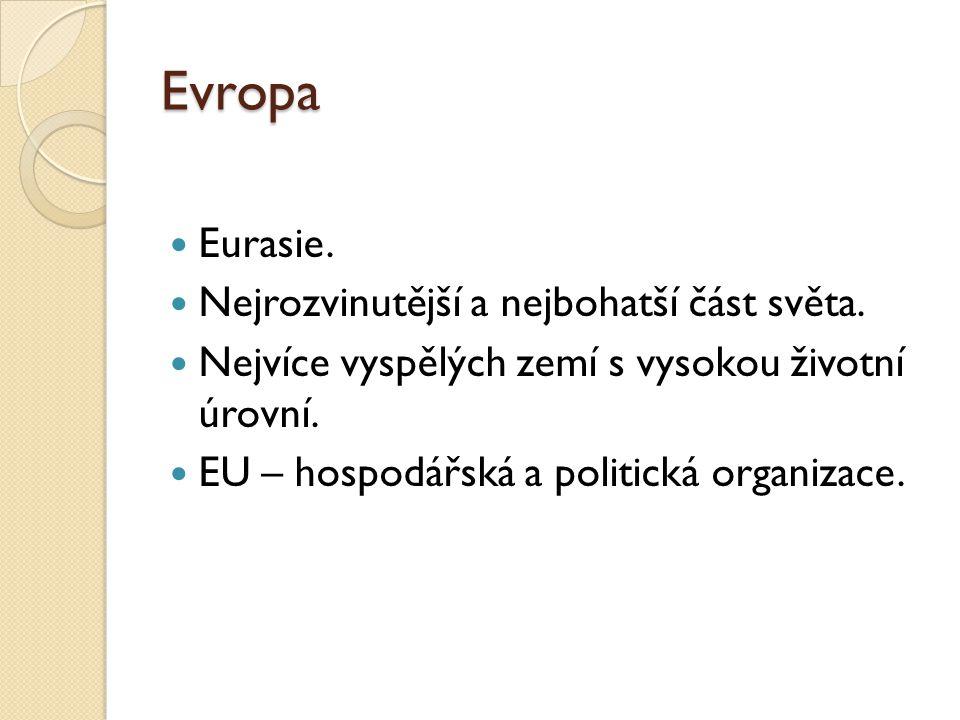 Evropa Eurasie. Nejrozvinutější a nejbohatší část světa.
