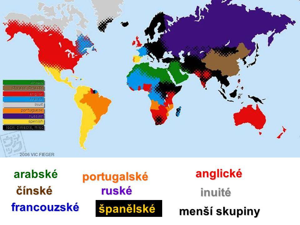 arabské anglické portugalské čínské ruské inuité francouzské španělské menší skupiny